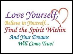 Elsk deg selv, tro på deg selv, finn din indre kraft og drømmene dine vil bli virkelighet