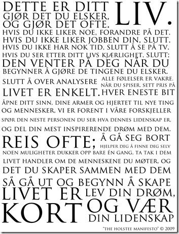 Fritt oversatt fra det berømte Holstee Manifestet (http://shop.holstee.com/)